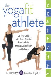 The YogaFit Athlete by Beth Shaw