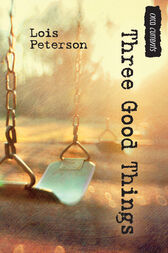 Three Good Things by Lois Peterson