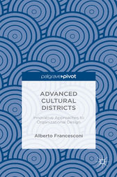 Advanced Cultural Districts: Innovative Approaches to Organizational Designs