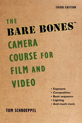 The Bare Bones Camera Course for Film and Video by Tom Schroeppel