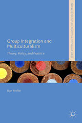 Group Integration and Multiculturalism by Dan Pfeffer