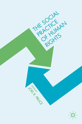 The Social Practice of Human Rights by Joel R. Pruce
