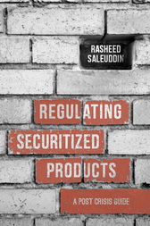 Regulating Securitized Products by Rasheed Saleuddin