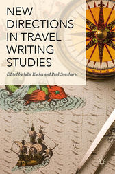 New Directions in Travel Writing Studies by Julia Kuehn