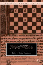 Games and Gaming in Medieval Literature by Serina Patterson
