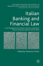 Italian Banking and Financial Law: Crisis Management Procedures, Sanctions, Alternative Dispute Resolution Systems and Tax Rules by Domenico Siclari