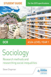 OCR A Level Sociology Student Guide 2: Researching and understanding social inequalities by Steve Chapman