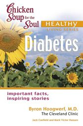 Chicken Soup for the Soul Healthy Living Series: Diabetes by Jack Canfield