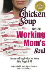 Chicken Soup for the Working Mom's Soul by Jack Canfield
