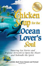 Chicken Soup for the Ocean Lover's Soul by Jack Canfield