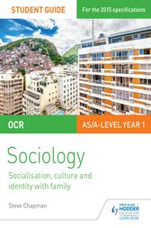OCR A Level Sociology Student Guide 1: Socialisation, Culture and Identity with Family by Steve Chapman