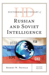 Historical Dictionary of Russian and Soviet Intelligence by Robert W. Pringle
