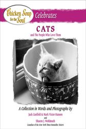 Chicken Soup for the Soul Celebrates Cats and the People Who Love Them by Jack Canfield