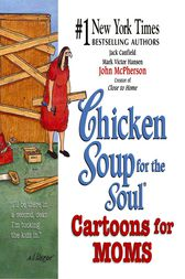 Chicken Soup for the Soul Cartoons for Moms by Jack Canfield