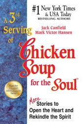 A 3rd Serving of Chicken Soup for the Soul by Jack Canfield