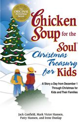 Chicken Soup for the Soul Christmas Treasury for Kids by Jack Canfield