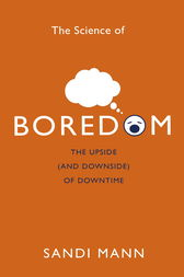 The Science of Boredom by Sandi Mann
