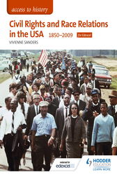 Access to History: Civil Rights and Race Relations in the USA 1850-2009 for Edexcel by Vivienne Sanders