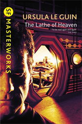 The Lathe Of Heaven by Ursula K. LeGuin