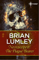 Necroscope®: The Plague-Bearer by Brian Lumley