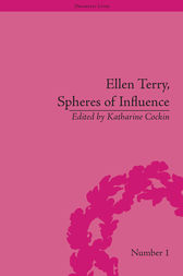 Ellen Terry, Spheres of Influence by Katharine Cockin