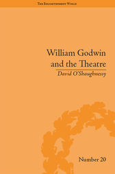 William Godwin and the Theatre by David O'Shaughnessy