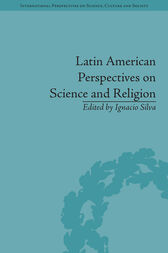 Latin American Perspectives on Science and Religion by Ignacio Silva