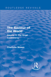 The Saviour of the World (Routledge Revivals): Volume V: The Great Controversy