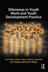 Dilemmas in Youth Work and Youth Development Practice by Laurie Ross