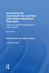 Accessing the Curriculum for Learners with Autism Spectrum Disorders by Gary Mesibov