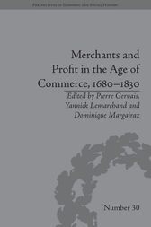 Merchants and Profit in the Age of Commerce, 1680–1830 by Dominique Margairaz