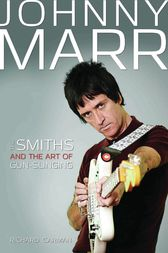 Johnny Marr - The Smiths & the Art of Gunslinging by Richard Carman