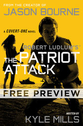 Robert Ludlum's (TM) The Patriot Attack -- Free Preview (first 8 chapters) by Kyle Mills