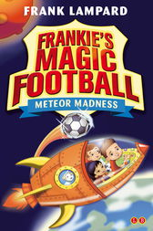 Frankie's Magic Football: Meteor Madness by Frank Lampard