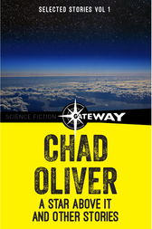 A Star Above It and Other Stories by Chad Oliver