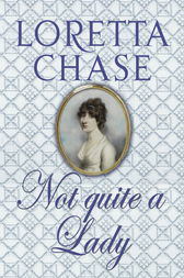 Not Quite A Lady by Loretta Chase
