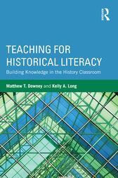 Teaching for Historical Literacy by Matthew T. Downey