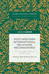 Post-Western International Relations Reconsidered by Chih-yu Shih