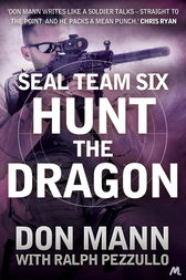 SEAL Team Six Book 6: Hunt the Dragon by Ralph Pezzullo