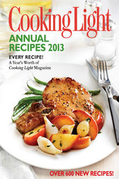 Cooking Light Annual Recipes 2013 by unknown