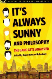 It's Always Sunny and Philosophy by Roger Hunt