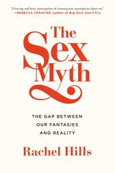 The Sex Myth by Rachel Hills