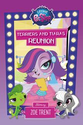 Littlest Pet Shop: Terriers and Tiaras Reunion by Ellie O'Ryan