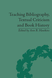 Teaching Bibliography, Textual Criticism and Book History by Ann R Hawkins