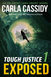 Tough Justice: Exposed (Part 1 of 8) by Carla Cassidy