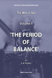 The War at Sea Volume II The Period of Balance by Stephen Wentworth Roskill