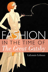 Fashion in the time of the Great Gatsby by LaLonnie Lehman