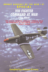 VIII Fighter Command at War by Michael O'Leary