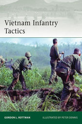 Vietnam Infantry Tactics by Gordon L Rottman