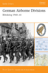German Airborne Divisions by Bruce Quarrie